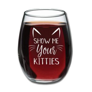 show me your kitties, stemless wine glass, funny wine glass, wine humor, cat humor, cats, kitties, cat gifts for humans